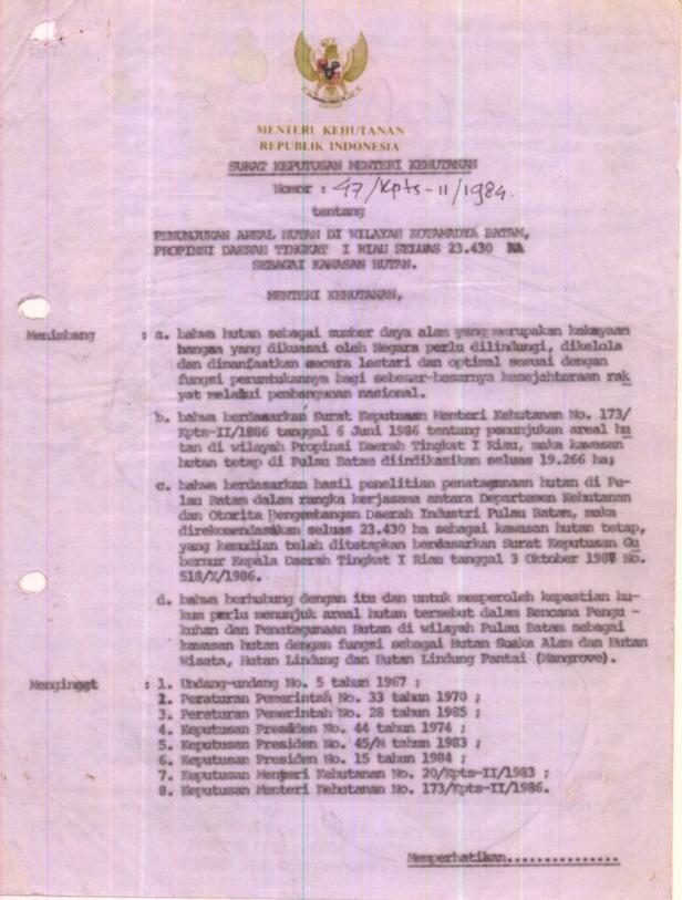 SK Menteri Kehutanan 47 Tahun 1987, bukti Otorita Batam pernah meminta Departemen Kehutanan menunjuk sejumlah wilayah hutan di Batam.